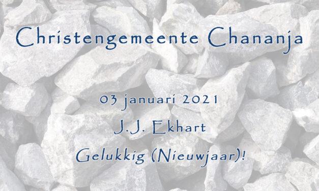 03-01-2021 – J.J. Ekhart – Gelukkig (Nieuwjaar)
