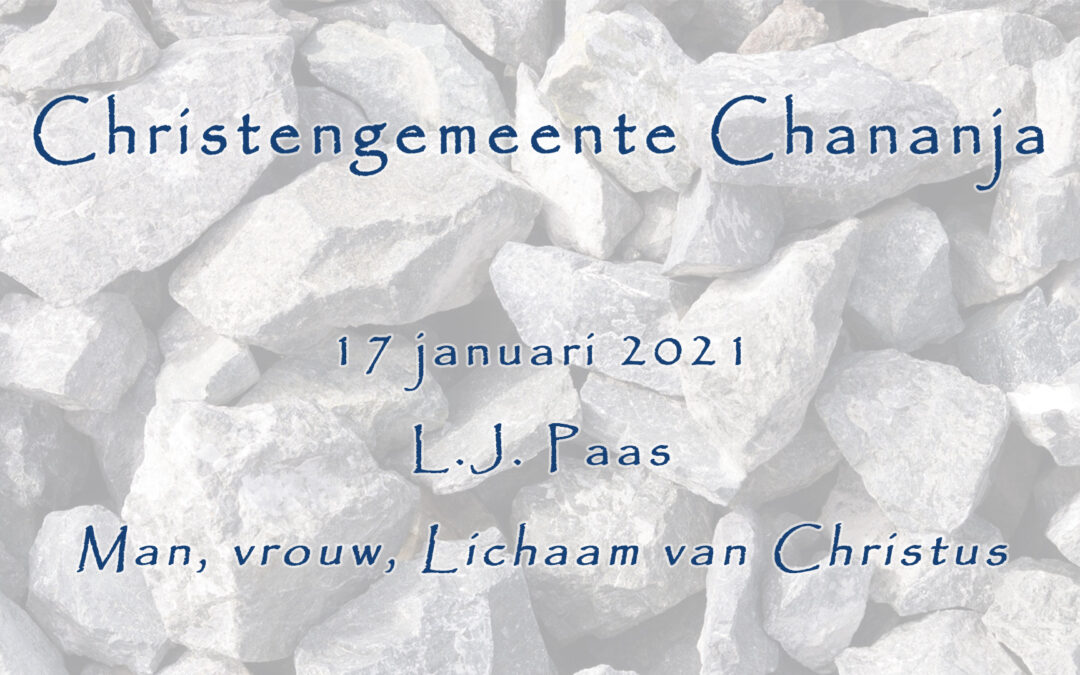 17-01-2021 – L.J. Paas – Man, Vrouw, Lichaam van Christus