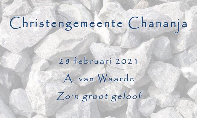 2021-02-28 – A. van Waarde – Zo'n groot geloof