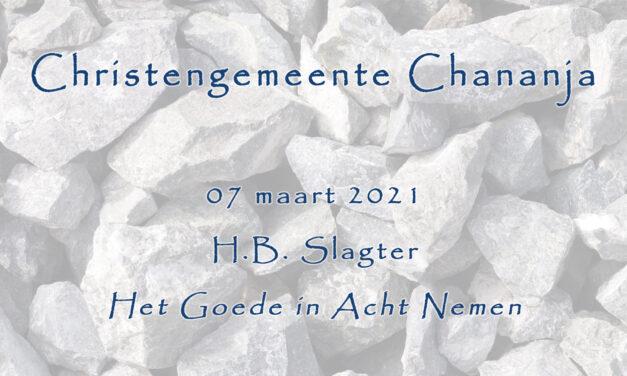 2021-03-07 – H.B. Slagter – Het Goede in Acht Nemen