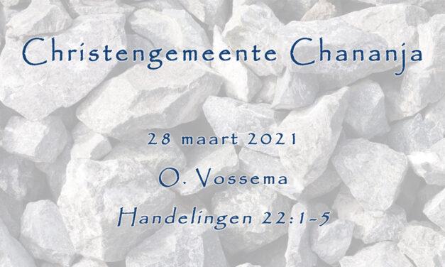 2021-03-28 – O. Vossema – Handelingen 22