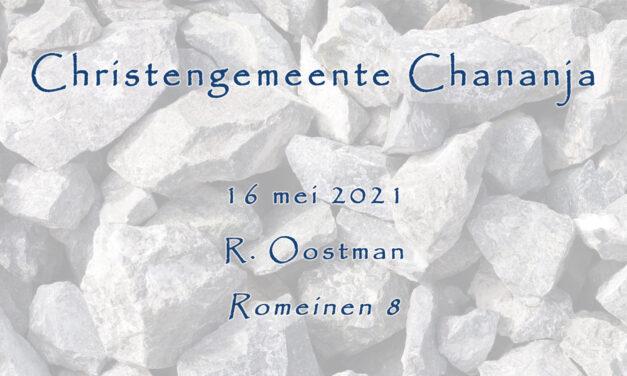 16-05-2021 – R. Oostman – Romeinen 8