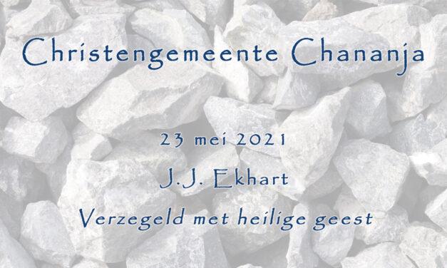 23-05-2021 – J.J. Ekhart – Verzegeld met heilige geest