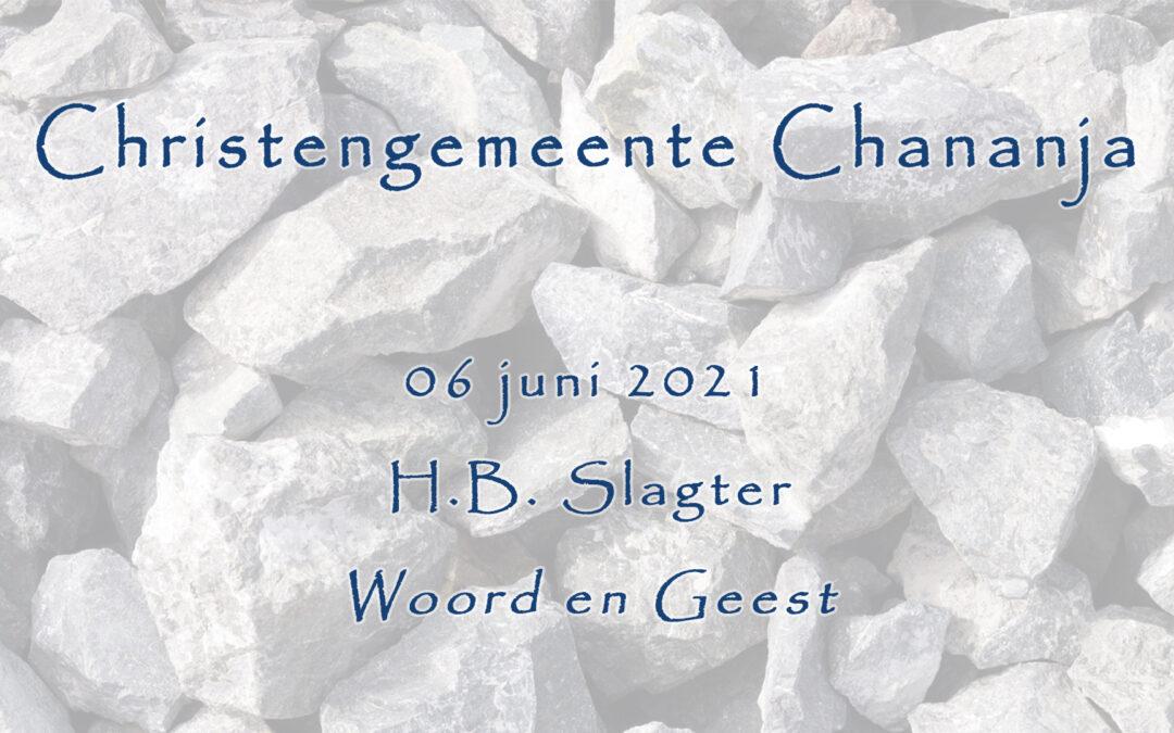 06-06-2021 – H.B. Slagter – Woord en Geest