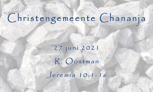 27-06-2021 – R. Oostman – Jeremia 10