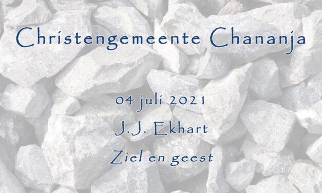 04-07-2021 – J.J. Ekhart – Ziel en geest