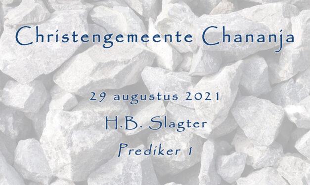29-08-2021 – H.B. Slagter – Prediker 1